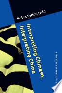Interpreting Chinese Interpreting China book