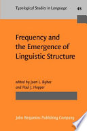 Frequency and the Emergence of Linguistic Structure