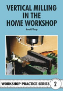 Vertical Milling in the Home Workshop
