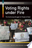 Voting Rights Under Fire  The Continuing Struggle for People of Color