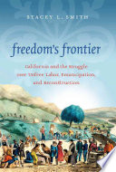 Freedom's Frontier Emancipation And Reconstruction
