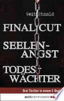 Final Cut  Seelenangst  Todesw  chter