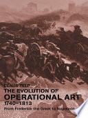 The Evolution of Operational Art  1740 1813