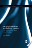The Religious Problem with Religious Freedom