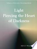 Light Piercing the Heart of Darkness