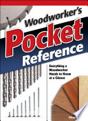 Woodworker's Pocket Reference : of information about everything from joints...