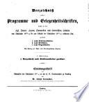 Verzeichnis der Programme und Gelegenheitsschriften, welche an den bayerischen Lyzeen, Gymnasien und Lateinschulen sowie an andern Mittelschulen vom Schuljahre 1823/24 an erschienen sind