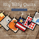Itty Bitty Quilts : designed by mari martin for...