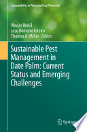 Sustainable Pest Management In Date Palm Current Status And Emerging Challenges