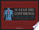 12 Lead EKG Confidence  Second Edition