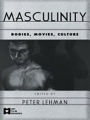Masculinity By Established Film Scholars New Academics