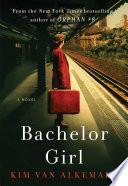 Bachelor Girl  8 Comes A Fresh And Intimate Novel