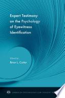 Expert Testimony on the Psychology of Eyewitness Identification
