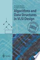 Algorithms and Data Structures in VLSI Design