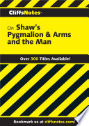 CliffsNotes on Shaw s Pygmalion   Arms and the Man