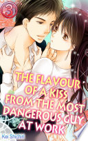 The Flavour of a Kiss from the Most Dangerous Guy at Work Vol 3  TL Manga