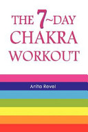 The 7 day Chakra Workout