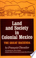 Land and Society in Colonial Mexico