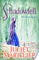Shadowfell  : author of the sevenwaters series