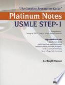 Platinum Notes USMLE STEP   1  The Complete Preparatory Guide