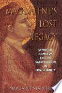 Magdalene s Lost Legacy