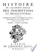 Histoire de l Acad  mie Royale des Inscriptions et Belles Lettres avec les M  moires de litt  rature tir  s des registres de cette Acad  mie