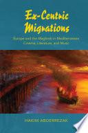 Ex Centric Migrations