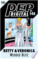 Pep Digital Vol  148  Betty   Veronica s Wedded Blitz