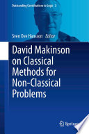 David Makinson on Classical Methods for Non Classical Problems