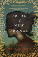 Bride Of New France A Novel