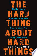 The Hard Thing About Hard Things}