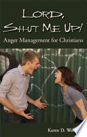 Lord  Shut Me Up  Anger Management for Christians