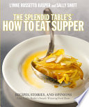 The Splendid Table s How to Eat Supper