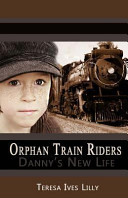 Orphan Train Riders Danny s New Life