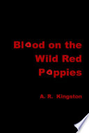 Blood on the Wild Red Poppies