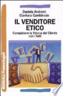 Il venditore etico  Conquistare la fiducia del cliente con i fatti
