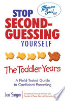 Stop Second Guessing Yourself  The Toddler Years