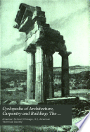 Cyclopedia of Architecture  Carpentry and Building  The Greek orders  The classic Roman orders  Rendering in pen and ink