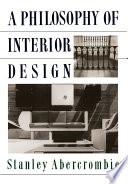 A Philosophy Of Interior Design