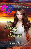 The Bride With A Secret : intended to be a mail order...