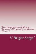The International Voice Tribune s World Quiz Master