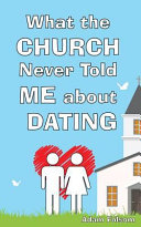 What The Church Never Told Me About Dating