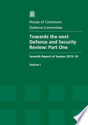 House of Commons   Defence Committee  Towards the Next Defence and Security Review  Part One   HC 197