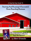 A Step by Step Guide to Starting and Running a Successful Horse Boarding Business