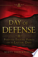 Day of Defense  Positive Talking Points for the Latter Days