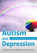 Autism and Depression: A Workbook for Adolescents and Adults
