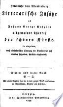 Friedrichs von Blankenburg litterarische Zusätze zu Johann George Sulzers allgemeiner Theorie der schönen Künste ... nach alphabetischer Ordnung ... abgehandelt