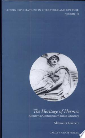 The Heritage of Hermes: Alchemy in Contemporary British Literature - ISBN:9783931397524