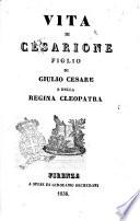 Vita di Cesarione figlio di Giulio Cesare e della regina Cleopatra [Giuseppe Valori]