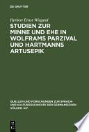 Studien zur Minne und Ehe in Wolframs Parzival und Hartmanns Artusepik